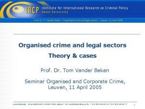 Prof Dr T Vander Beken Organised crime and