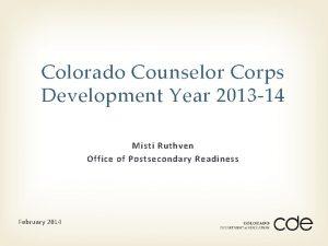 Colorado Counselor Corps Development Year 2013 14 Misti