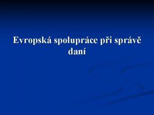 Evropsk spoluprce pi sprv dan Prameny spoluprce 1