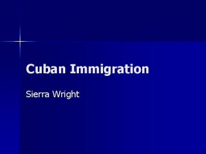 Cuban Immigration Sierra Wright History of Cuban Immigration
