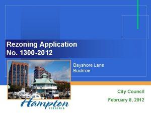 Rezoning Application No 1300 2012 Bayshore Lane Buckroe