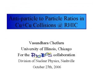 Antiparticle to Particle Ratios in CuCu Collisions RHIC