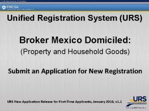 Unified Registration System URS Broker Mexico Domiciled Property