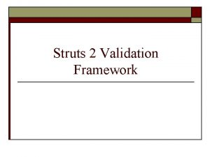 Struts 2 Validation Framework Exploring the validation framework