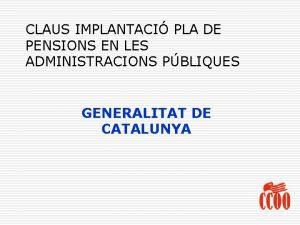 CLAUS IMPLANTACI PLA DE PENSIONS EN LES ADMINISTRACIONS