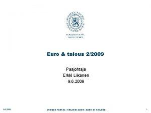 Euro talous 22009 Pjohtaja Erkki Liikanen 9 6