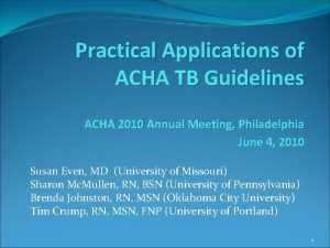 Practical Applications of ACHA TB Guidelines ACHA 2010