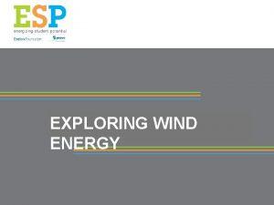 EXPLORING WIND ENERGY What Makes Wind Global Wind
