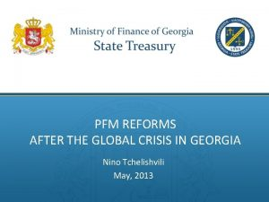 PFM REFORMS AFTER THE GLOBAL CRISIS IN GEORGIA