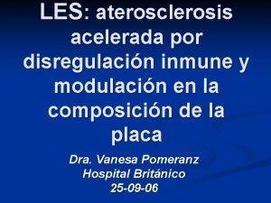 LES aterosclerosis acelerada por disregulacin inmune y modulacin