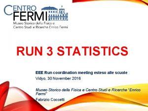 RUN 3 STATISTICS EEE Run coordination meeting esteso