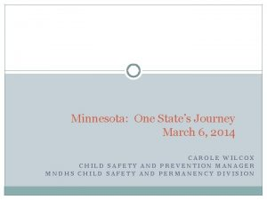 Minnesota One States Journey March 6 2014 CAROLE
