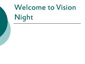 Welcome to Vision Night Without a Vision the
