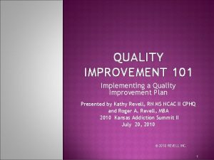 QUALITY IMPROVEMENT 101 Implementing a Quality Improvement Plan