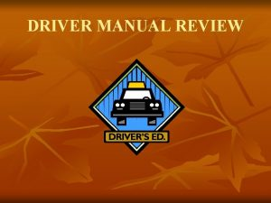 DRIVER MANUAL REVIEW An Alabama driver license is
