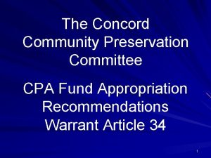 The Concord Community Preservation Committee CPA Fund Appropriation