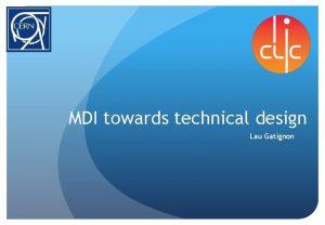 MDI towards technical design Lau Gatignon Very preliminary