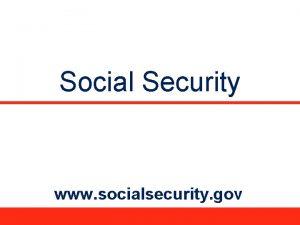 Social Security www socialsecurity gov SOCIAL SECURITY v
