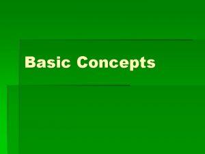 Basic Concepts Basic Concepts Qualitative Quantitative Dimensional Categorical