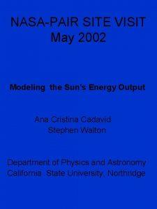 NASAPAIR SITE VISIT May 2002 Modeling the Suns