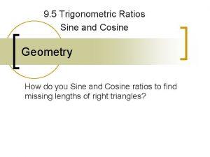 9 5 Trigonometric Ratios Sine and Cosine Geometry