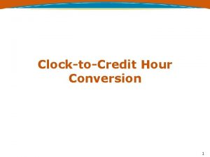 ClocktoCredit Hour Conversion 1 No Conversion Required 668