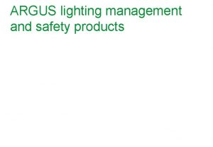 ARGUS lighting management and safety products ARGUS lighting