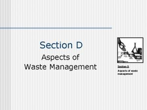 Section D Aspects of Waste Management Section D