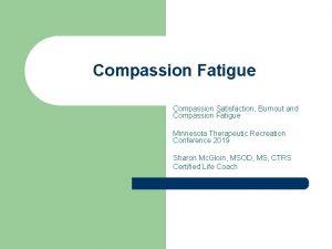 Compassion Fatigue Compassion Satisfaction Burnout and Compassion Fatigue