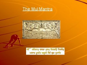 The Mul Mantra EkOnkaar God is One The