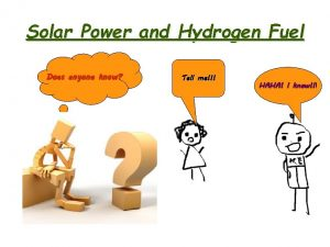 Solar Power and Hydrogen Fuel Does anyone know