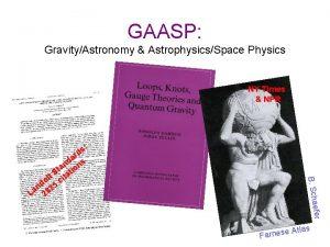 GAASP GravityAstronomy AstrophysicsSpace Physics NY Times NPR s