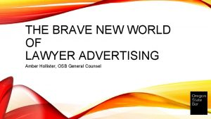 THE BRAVE NEW WORLD OF LAWYER ADVERTISING Amber