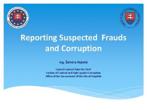 Reporting Suspected Frauds and Corruption Ing elmra Hybsk