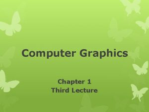 Computer Graphics Chapter 1 Third Lecture 4 Raster