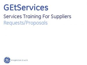 GEt Services Training For Suppliers RequestsProposals Overall GEt