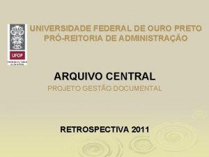 UNIVERSIDADE FEDERAL DE OURO PRETO PRREITORIA DE ADMINISTRAO