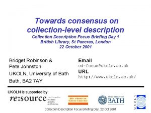 Towards consensus on collectionlevel description Collection Description Focus