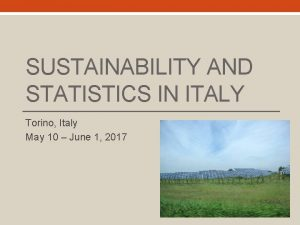 SUSTAINABILITY AND STATISTICS IN ITALY Torino Italy May