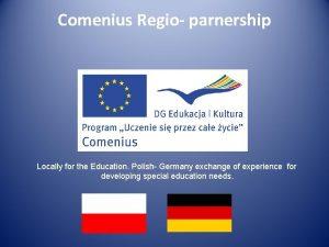 Comenius Regio parnership Locally for the Education Polish