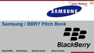 Samsung BBRY Pitch Book Eduard Biller Paul Dawson