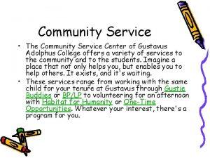Community Service The Community Service Center of Gustavus