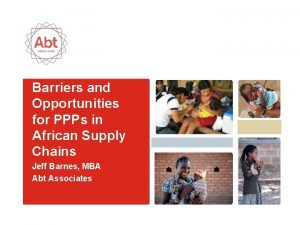 Barriers and Opportunities for PPPs in African Supply
