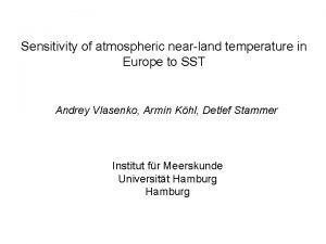 Sensitivity of atmospheric nearland temperature in Europe to