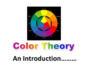 Color Theory An Introduction Color The most important