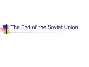 The End of the Soviet Union Inferior Russian