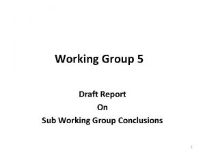 Working Group 5 Draft Report On Sub Working