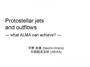 Protostellar jets and outflows what ALMA can achieve