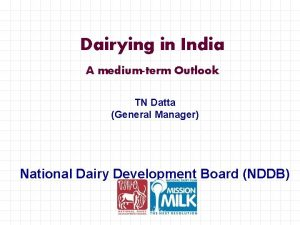Dairying in India A mediumterm Outlook TN Datta