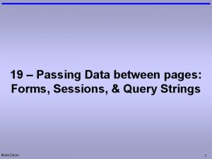 19 Passing Data between pages Forms Sessions Query